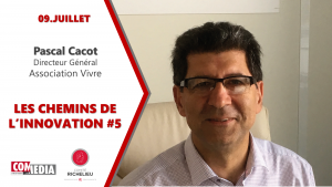 Pascal Cacot, de l'association Vivre, aux Chemins de l'Innovation #5