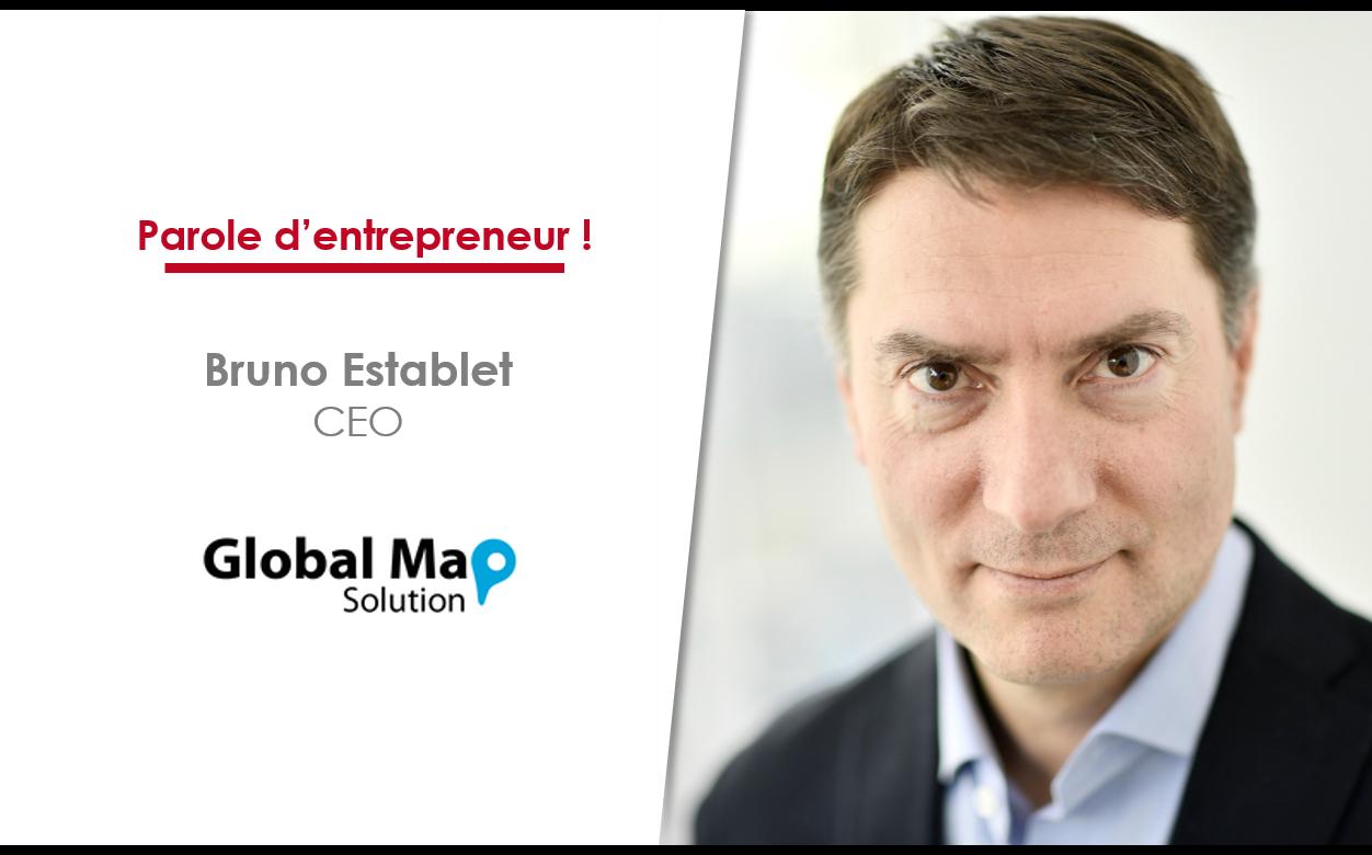 Bruno Establet, Global Map, Parole d'entrepreneur
