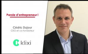 Cédric Dujour, CEO et co-fondateur de Klixi