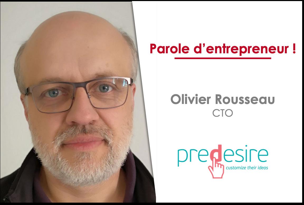 Olivier Rousseau, Parole d'entrepreneur